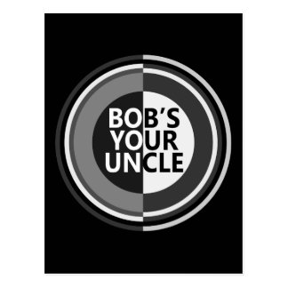 Bob's your uncle. postcard