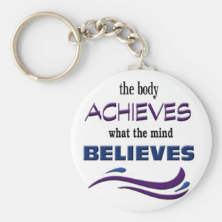 Body Achieves, Mind Believes Key Ring