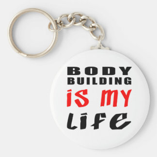 Body Building is my life Basic Round Button Key Ring