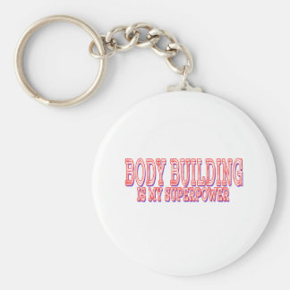 Body Building is my superpower Key Chain
