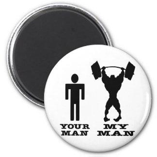 Body Building Your Man vs My Man Magnet