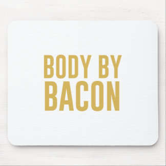 Body by Bacon Mouse Pad