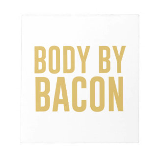 Body by Bacon Notepad