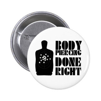 Body Piercing Done Right Button