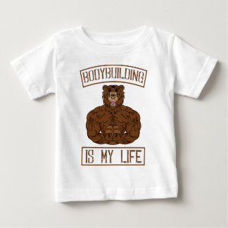 Bodybuilding Is My Life bodybuilding Gym fitness Baby T-Shirt