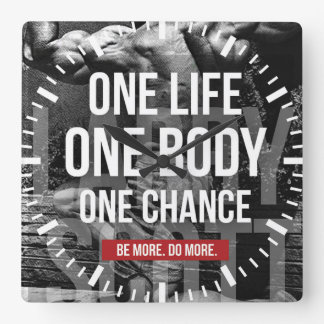 Bodybuilding Motivation - One Life, Body, Chance Square Wall Clock
