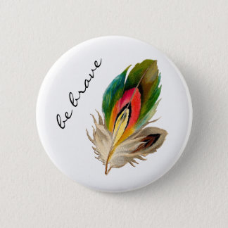 """Boho rainbow feather """"be brave"""" button"""