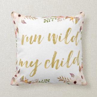 Boho Run Wild My Child Baby Girl Nursery Pillow