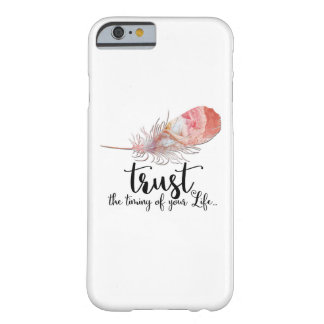 "Boho Style Quote ""Trust The Timing of Your Life"" Barely There iPhone 6 Case"
