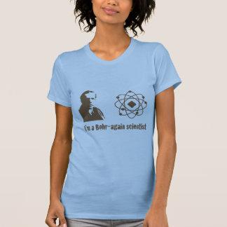 Bohr Again Scientist Shirt
