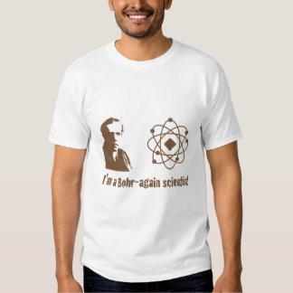 Bohr Again Scientist T Shirt