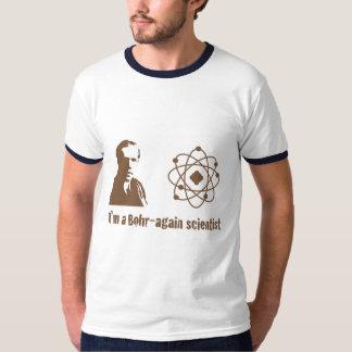 Bohr Again Scientist T-Shirt