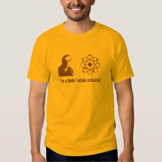 Bohr Again Scientist T Shirts