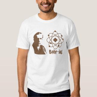 Bohr-ing T-shirts