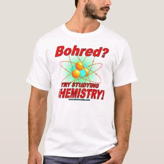 Bohred? Study Chemistry! T-Shirt