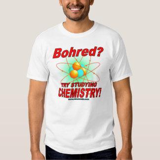 Bohred? Study Chemistry! Tshirts
