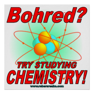 Bohred Try Studying Chemistry Print