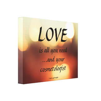 Bokeh Love And Your Cosmetologist Stretched Canvas Prints