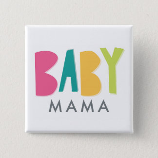 Bold Baby Mama Button