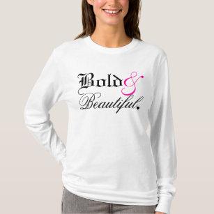 Bold & Beautiful T-Shirt