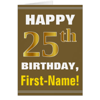 Bold, Brown, Faux Gold 25th Birthday w/ Name Card