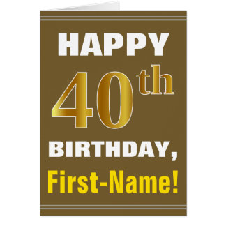 Bold, Brown, Faux Gold 40th Birthday w/ Name Card