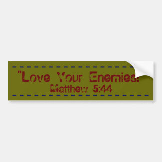 Bold bumper sticker Love Your Enemies!