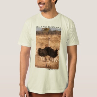 Bold & Dangerous ostrich T-Shirt