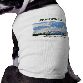 Bold Denali / The mountains are calling…J Muir Sleeveless Dog Shirt