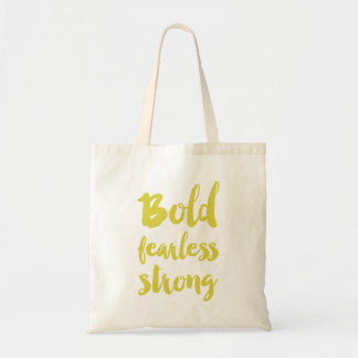 Bold Fearless Strong Budget Tote Bag