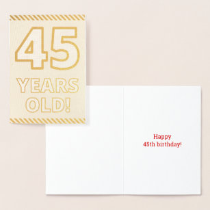 Bold Gold Foil 45 YEARS OLD Birthday Card