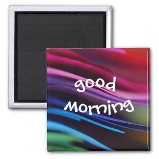 Bold Splashy Good Morning Magnet