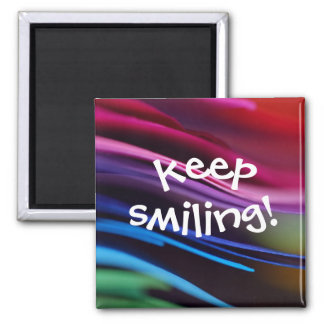 Bold Splashy Keep Smiling Magnet