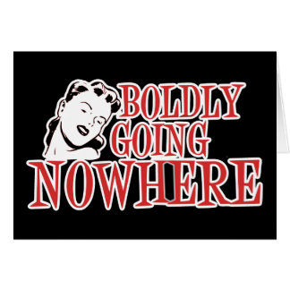Boldly Going NOWHERE Retro Lady Red Card