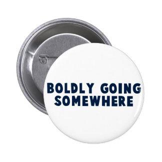 Boldly Going Somewhere 6 Cm Round Badge