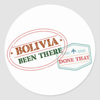 Bolivia Been There Done That Classic Round Sticker