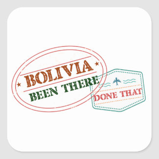 Bolivia Been There Done That Square Sticker