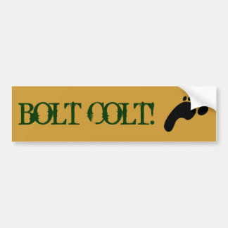BOLT COLT! BUMPER STICKER