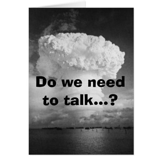 bomb-hardtack, Do we need to talk...? Card