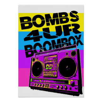 Bombs 4UR Boombox Poster