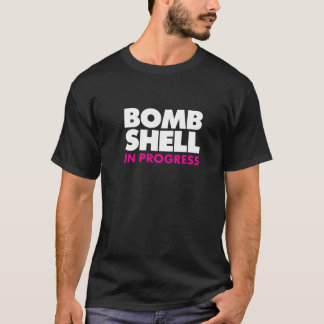 Bombshell in Progress Funny Workout T-shirt