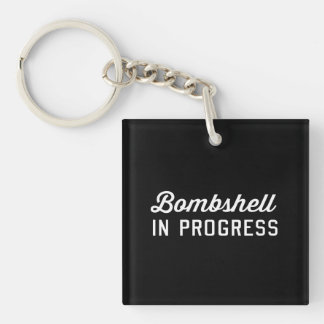 Bombshell in Progress Key Ring