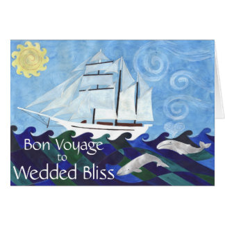 Bon Voyage to Wedded Bliss Card