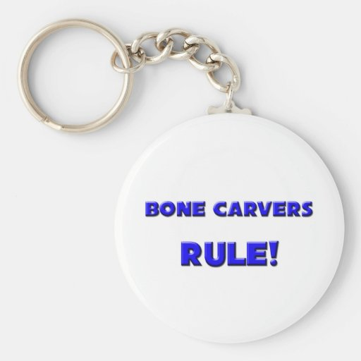 Bone Carvers Rule! Key Chains