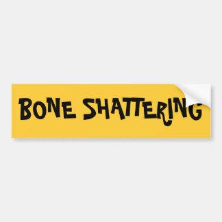BONE SHATTERING BUMPER STICKER