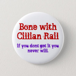 Bone with Cillian Rail 6 Cm Round Badge
