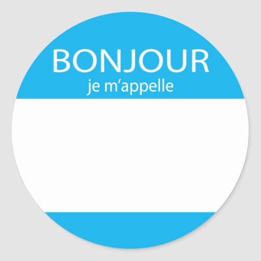 Bonjour je m'appelle French hello tag Round Sticker