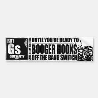 Booger Hooks Off the Bang Switch - Gun Safety Bumper Sticker