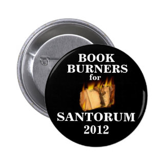 Book Burners for Santorum 2012 6 Cm Round Badge