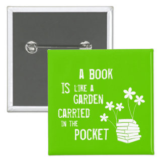 Book Is Like A Garden Carried In The Pocket 15 Cm Square Badge